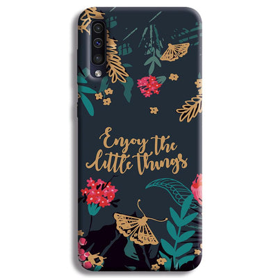 Enjoy the little things Samsung Galaxy A50 Case