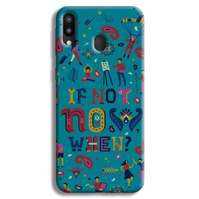 If Not Now, When? Samsung Galaxy M20 Case