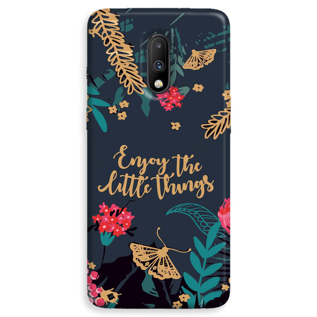 Enjoy the little things OnePlus 7  Case