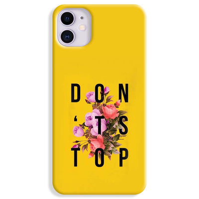 Don't Stop iPhone 11 Case