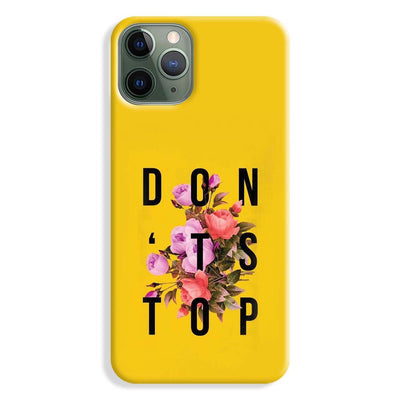 Don't Stop iPhone 11 Pro Max Case