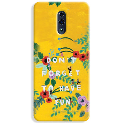 Don't Forget To Have Fun Oppo Reno Case
