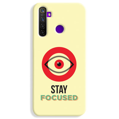 Stay Focussed Realme 5 Pro Case