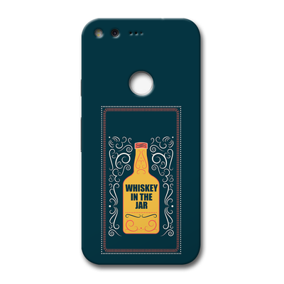 Whiskey In The Jar   Google Pixel Case