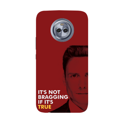 It's Not bragging if its true Moto X4 Case