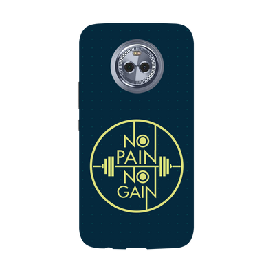 No Pain No Gain Moto X4 Case