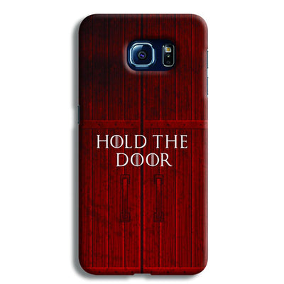 Hold The Door Samsung S6 Case