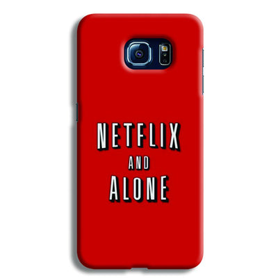 Netflix and Alone Samsung S6 Case