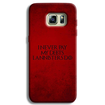 I NEVER PAY MY DEBTS Samsung S6 Edge Case