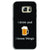 I Drink Samsung S6 Edge Case
