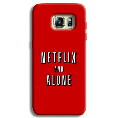 Netflix and Alone Samsung S6 Edge Case