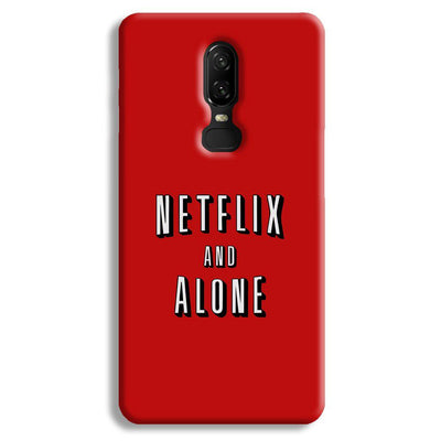 Netflix and Alone OnePlus 6 Case