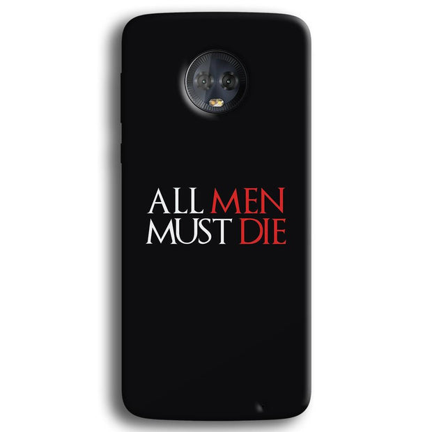 ALL MEN MUST DIE Moto G6 Plus Case