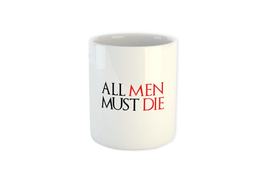 ALL MEN MUST DIE Mug