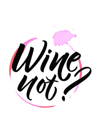 Buy Wine Not Poster