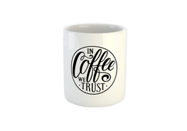 In Coffee We Trust Mug
