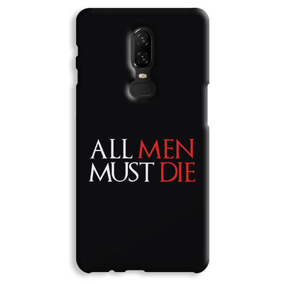 ALL MEN MUST DIE OnePlus 6 Case