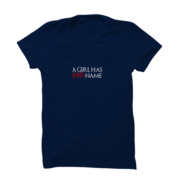 A Girl Has No Name T-Shirt