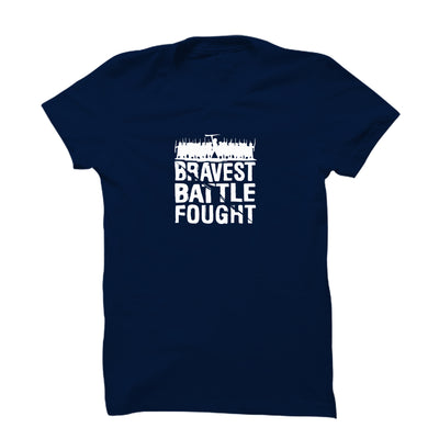 Bravest Battle Fought T-Shirt