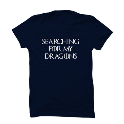 Searching for my Dragons T-Shirt