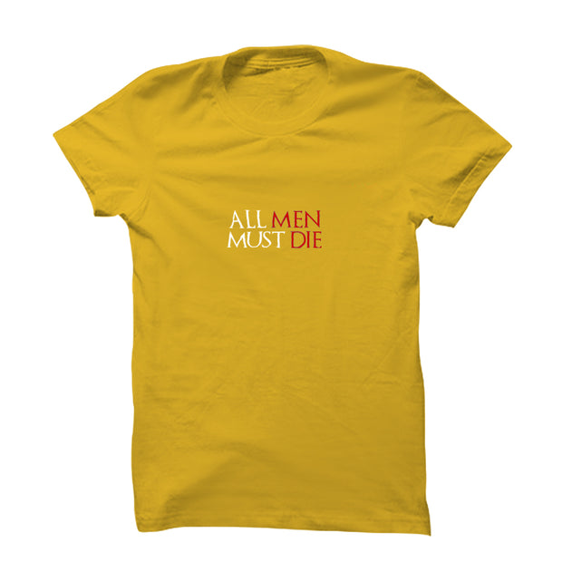 All Men Must Die T-Shirt