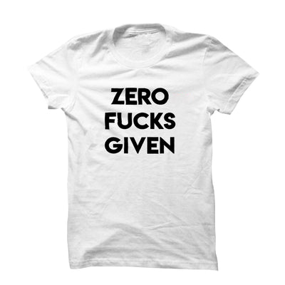 Zero Fucks Given T-Shirt