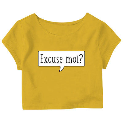 Excuse moi? Crop Top