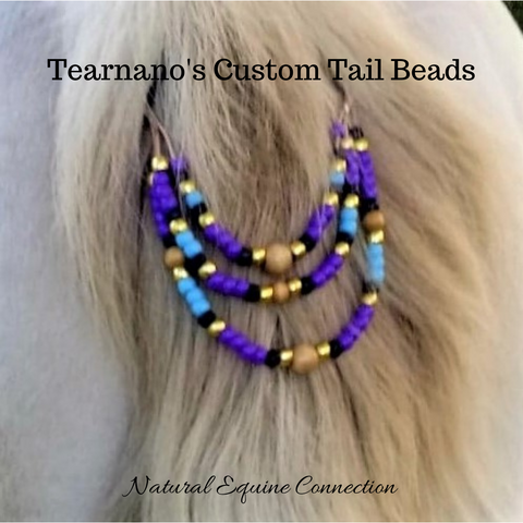 Custom Tail Beads for Tearnano made by Natural Equine Connection.