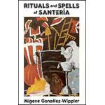 Rituals and Spells Of Santeria by Gonzalez-wippler