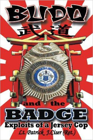 Budo and the Badge: Exploits of a Jersey Cop