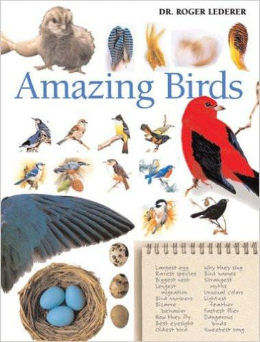 Amazing Birds: A Treasury of Facts and Trivia about the Avian World