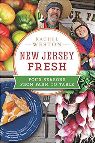 New Jersey Fresh:: Four Seasons from Farm to Table