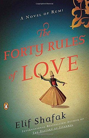 Forty Rules of Love  A Novel of Rumi