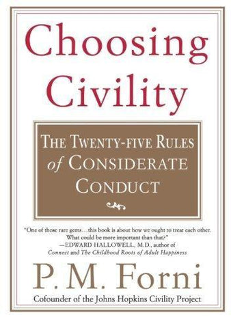 Choosing Civility: The Twenty-Five Rules of Considerate Conduct (Special)