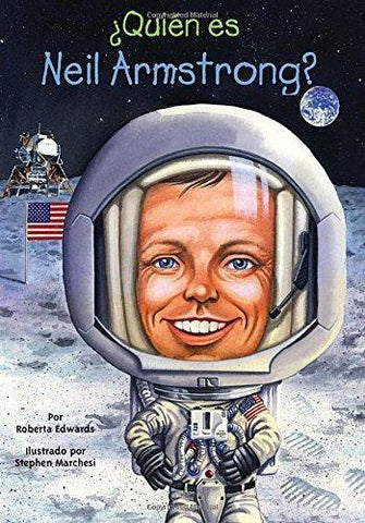 Quien Es Neil Armstrong? = Who Is Neil Armstrong?