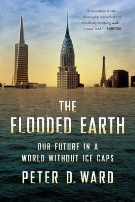 Flooded Earth: Our Future in a World Without Ice Caps