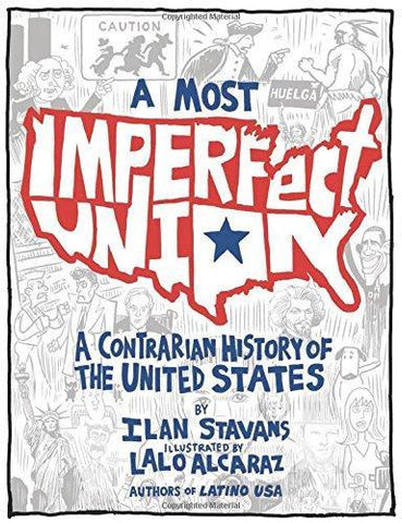 Most Imperfect Union: A Contrarian History of the United States