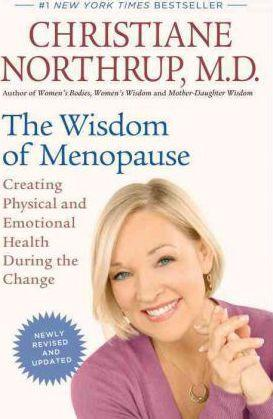 Wisdom of Menopause: Creating Physical and Emotional Health During the Change (Revised)