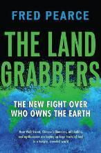 Land Grabbers: The New Fight Over Who Owns the Earth