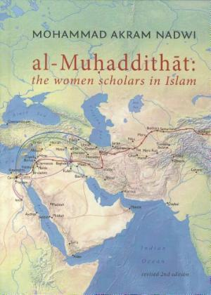 AL-MUHADDITHAT THE WOMEN SCHOLARS IN ISLAM