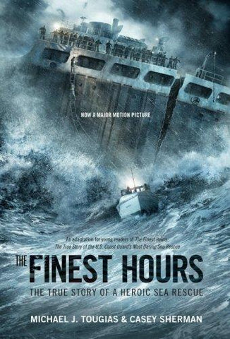 Finest Hours (Young Readers Edition): The True Story of a Heroic Sea Rescue (Media Tie-In)