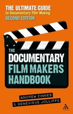 Documentary Filmmakers Handbook, 2nd Edition: The Ultimate Guide to Documentary Filmmaking