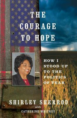 The Courage to Hope: How I Stood Up to the Politics of Fear