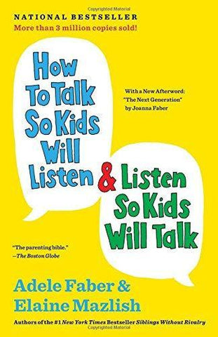 How to Talk So Kids Will Listen & Listen So Kids Will Talk (Anniversary, Updated)