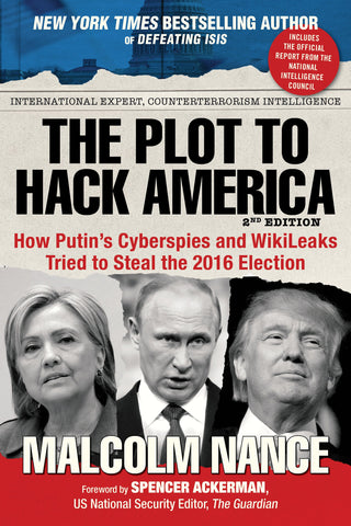 Plot to Hack America: How Putin's Cyberspies and Wikileaks Tried to Steal the 2016 Election