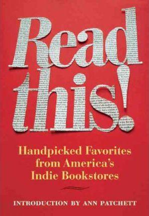 Read This!: Handpicked Favorites from America's Indie Bookstores