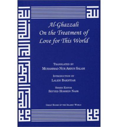 Al-Ghazzali on Treat Love World