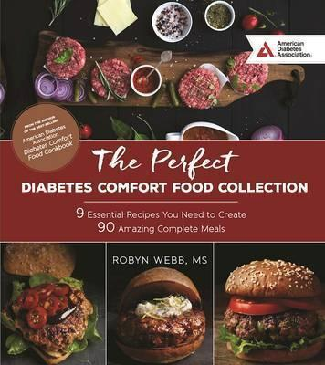 Perfect Diabetes Comfort Food Collection: 9 Essential Recipes You Need to Create 90 Amazing Complete Meals