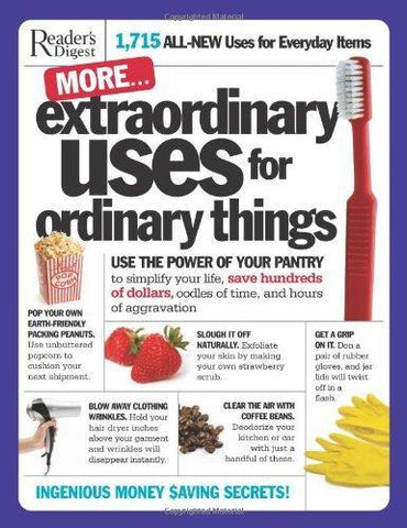 More Extraordinary Uses for Ordinary Things: 1,715 All-New Uses for Everyday Items