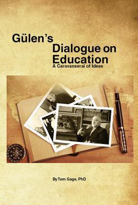 Gulen's Dialogue on Education: A Caravanserai of Ideas